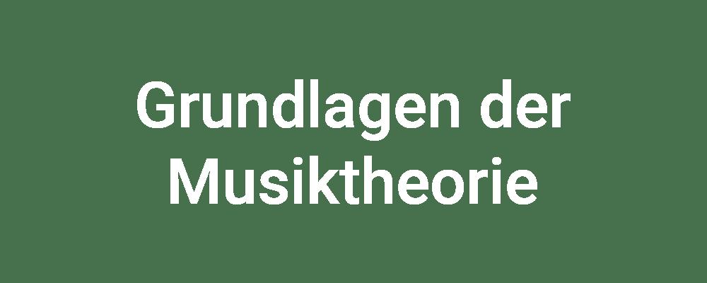 Grundlagen der Musiktheorie