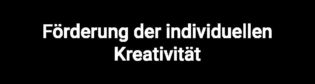 Förderung der Kreativität